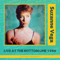 Suzanne Vega - Live at The Bottom Line 1986 (live)