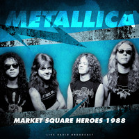 Metallica - Market Square Heroes 1988 (live)