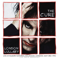 The Cure - London Lullaby (live)