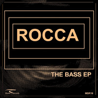 Rocca - The Bass EP