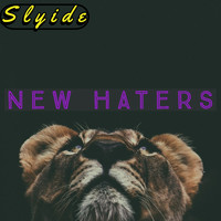 Slyide - New haters (Explicit)