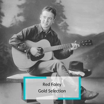 Red Foley - Red Foley - Gold Selection