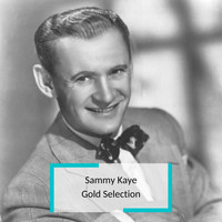Sammy Kaye - Sammy Kaye - Gold Selection