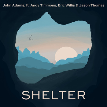 John Adams - Shelter (feat. Andy Timmons, Jason Thomas & Eric Willis)