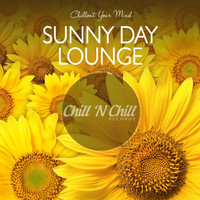 Various Artists - Sunny Day Lounge: Chillout Your Mind
