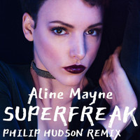 Aline Mayne - Superfreak (Philip Hudson Remix)