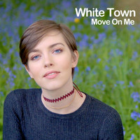 White Town - Move on Me