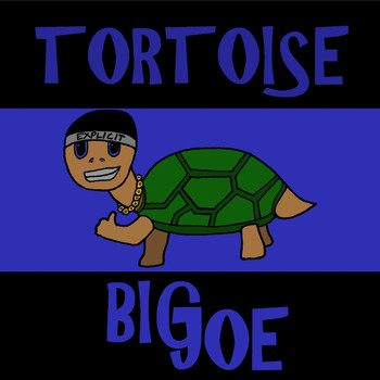 Big Joe - Tortoise (Explicit)