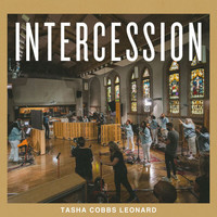Tasha Cobbs Leonard - Intercession (Live)