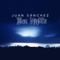 Juan Sánchez - Blue Nights