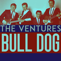 The Ventures - Bull Dog
