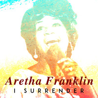 Aretha Franklin - I Surrender