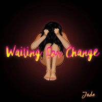 Jade - Waiting for Change
