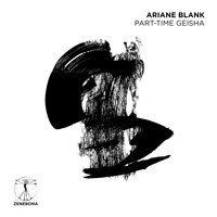 Ariane Blank - Part-Time Geisha