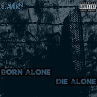 Caos - Born Alone Die Alone (Explicit)