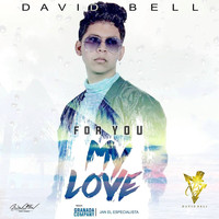 David Bell - For You My Love