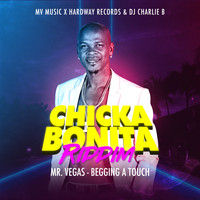 Mr. Vegas - Chicka Bonita Riddim: Mr. Vegas - Begging a Touch