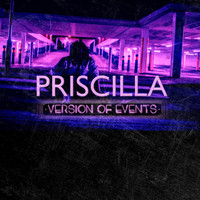 Priscilla - Version of Events
