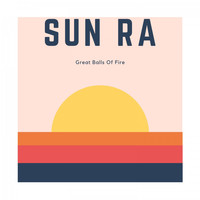 Sun Ra - Great Balls of Fire