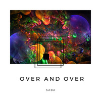 Saba - Over and over