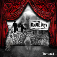 D.B. Rouse - Bad Old Days (Revisited)