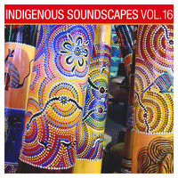 Ash Dargan - Indigenous Soundscapes, Vol. 16
