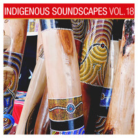 Ash Dargan - Indigenous Soundscapes, Vol. 18