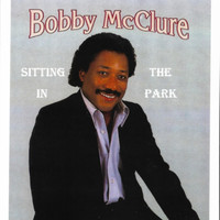 Bobby McClure - Sitting in the Park