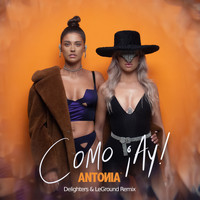 Antonia - Como ¡Ay! (Delighters & LeGround Remix)