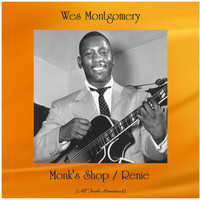 Wes Montgomery - Monk's Shop / Renie (All Tracks Remastered)
