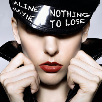 Aline Mayne - Nothing to Lose