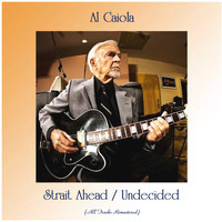 Al Caiola - Strait Ahead / Undecided (Remastered 2020)