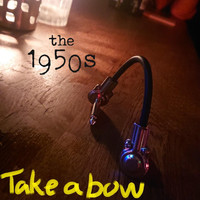 The 1950s - Take a Bow