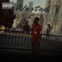 Jone - Wasted Freestyle (Explicit)