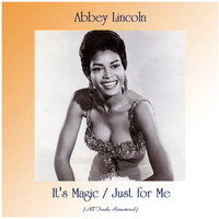 Abbey Lincoln - It's Magic / Just for Me (All Tracks Remastered)