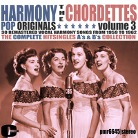 The Chordettes - Harmony Pop Originals, Volume 3
