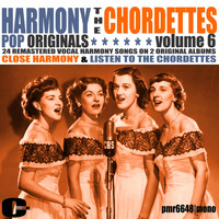 The Chordettes - Harmony Pop Originals, Volume 6