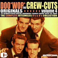 The Crew Cuts - Doowop Originals, Volume 4