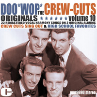 The Crew Cuts - Doowop Originals, Volume 10
