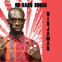 Ninjaman - No Hard Drugs