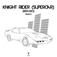 Ipanov - Knight Rider (Supercar) (Remixes)