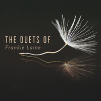 Frankie Laine - The Duets of Frankie Laine