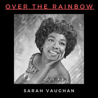 Sarah Vaughan - Over the Rainbow