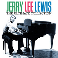 Jerry Lee Lewis - The Ultimate Collection (Digitallly Remastered)