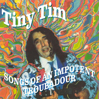 Tiny Tim - Songs of an Impotent Troubadour (Expanded Edition)