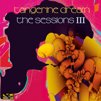 Tangerine Dream - The Sessions III (Live at Elbphilharmonie, Hamburg + Volksbühne, Berlin)