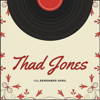 Thad Jones - I'll Remember April