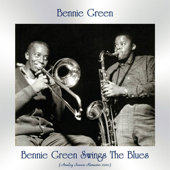 Bennie Green - Bennie Green Swings The Blues (Analog Source Remaster 2020)