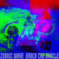 Zionic Wave - Enoch the Oracle