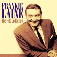 Frankie Laine - The Hits Collection (2020 Remastered Edition)